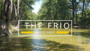 The Frio – Crystal Clear, Spring Fed Waters Await